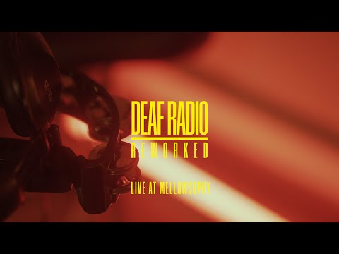 Deaf Radio | Reworked (Live at Mellowshopy)